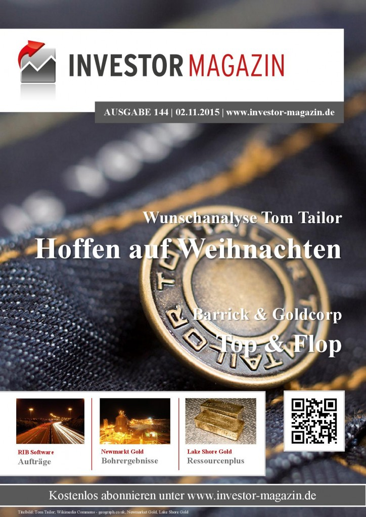 Investor Magazin 144 // Tom Tailor, RIB Software, Barrick Gold, Goldcorp, Lake Shore Gold, Newmarket Gold, Platinum Group Metals