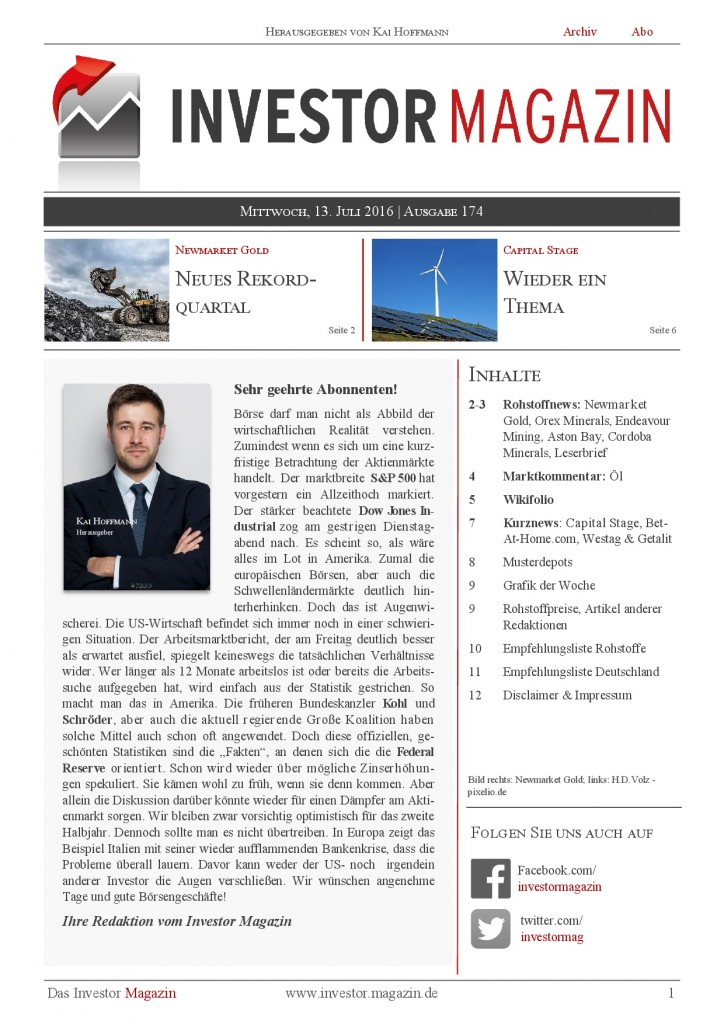 Investor Magazin 174 // Endeavour Mining, bet-at-home.com, Capital Stage, Orex Minerals, Newmarket Gold, Cordoba Minerals, Aston Bay, Westag & Getalit, Brent, …